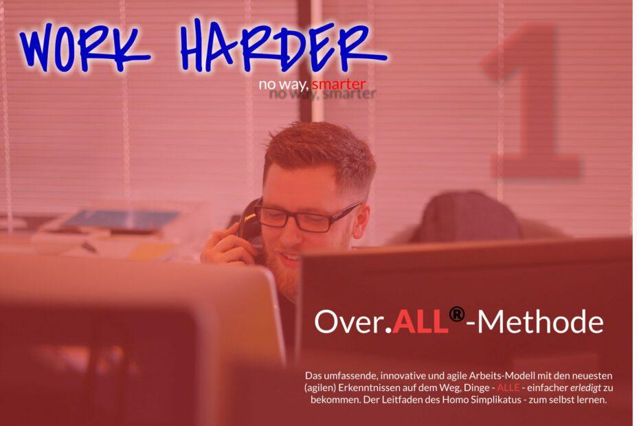 Work Harder Titel Series Over.ALL-Methode Blog Series Titel 01