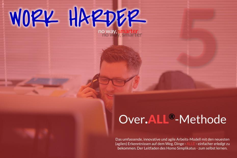 Work Harder Titel Series Over.ALL-Methode Blog Series Titel 05