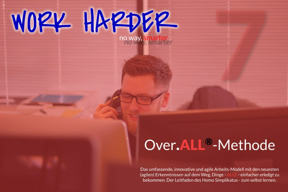 Work Harder Titel Series Over.ALL-Methode Blog Series Titel 07