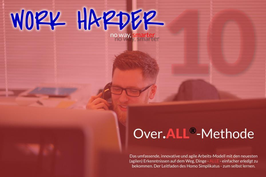 Work Harder Titel Series Over.ALL-Methode Blog Series Titel 10